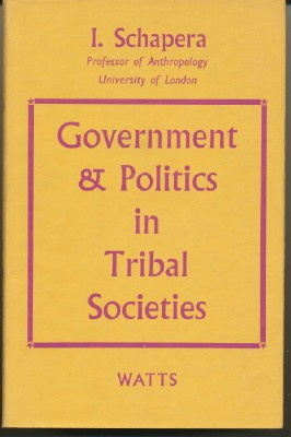 Government and Politics in Tribal Societies. I. SCHAPERA