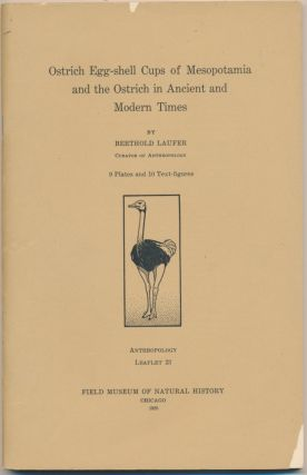 Ostrich Egg-Shell Cups of Mesopotamia and the Ostrich in Ancient and Modern Times. Berthold LAUFER