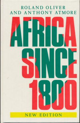 Africa Since 1800 (Fourth Edition). Roland OLIVER, Anthony ATMORE