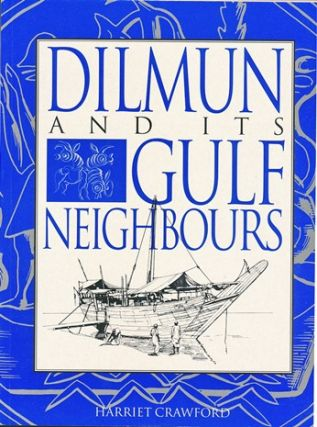 Dilmun and its Gulf Neighbours. Harriet CRAWFORD