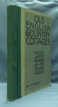 Old English Country Cottages - Special Winter Number of 'The Studio' 1906-7. C. G. HOLME