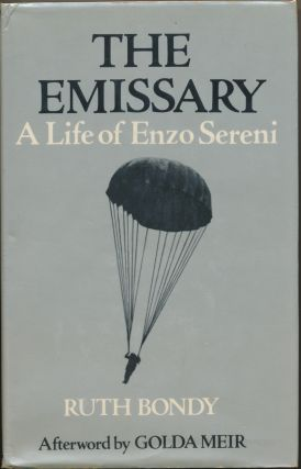 The Emissary: A Life of Enzo Sereni. Shlomo Katz., Golda Meir