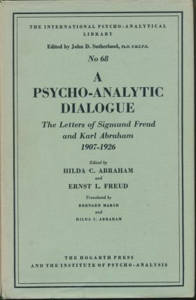 A Psycho-Analytic Dialogue: the Letters of Sigmund Freud and Karl Abraham 1907 - 1926. Bernard...