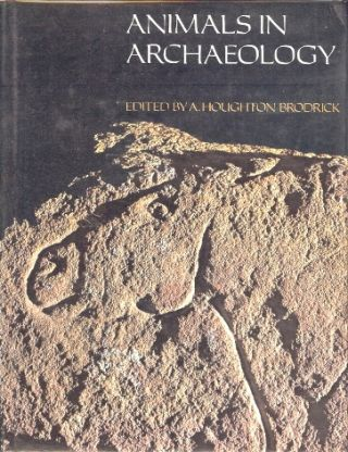 Animals in Archaeology. A. Houghton BRODRICK