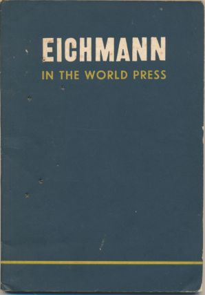 Eichmann in the World Press. Adolf EICHMANN