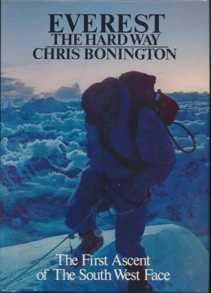 Everest the Hard Way. Chris BONINGTON, Lord Hunt of Llanvair Waterdine