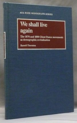 We Shall Live Again: The 1870 and 1890 Ghost Dance movements as demographic revitalization; (...