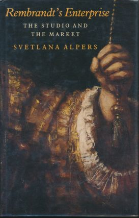Rembrandt's Enterprise: The Studio and the Market. Svetlana ALPERS