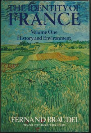 The Identity of France, Volume I: History and Environment. Fernand BRAUDEL, Sian Reynolds