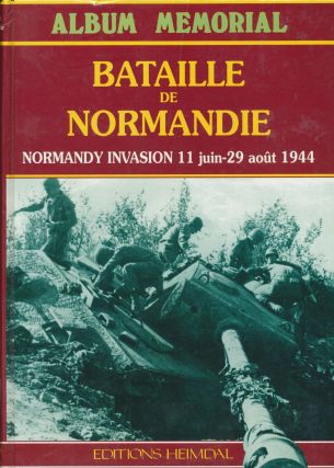 Album Memorial Bataille de Normandie; Normandy Invasion, 11 Juin - 29 Aout 1944. Translated into,...