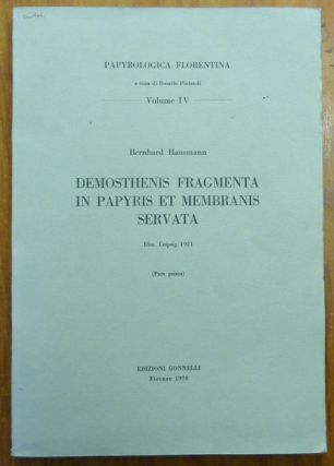Demosthenis Fragmenta in Papyris et Membranis Servata. Parts One and Two. (Papyrologica Florentina, a cura di Rosario Pintaudi, Volumes IV and VIII) ( 2 volumes ).
