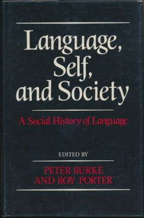 Language, Self, and Society: A Social History of Language. Peter BURKE, Roy PORTER