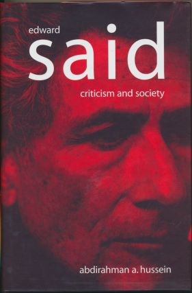 Edward Said: Criticism and Society. Abdirahman A. HUSSEIN