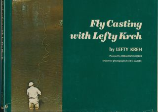 Fly Casting with Lefty Kreh. Hermann Kessler. Sequence, Irv Swope