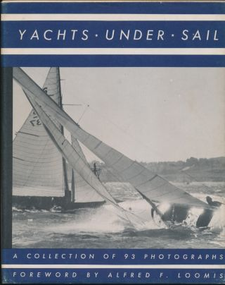Yachts Under Sail: a collection of photographs. John Rousmaniere. Book, Gordon C. Aymar