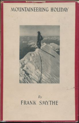 Mountaineering Holiday. Frank S. SMYTHE