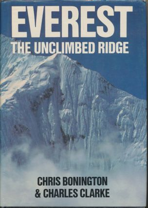 Everest: the Unclimbed Ridge. Chris BONINGTON, Charles CLARKE