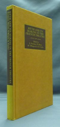 Myth and its Making in the French Theatre: Studies presented to W. D. Howarth. E. FREEMAN, H....