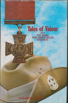 Tales of Valour from The Royal New South Wales Regiment. Major General G. L. MAITLAND, Admiral P....