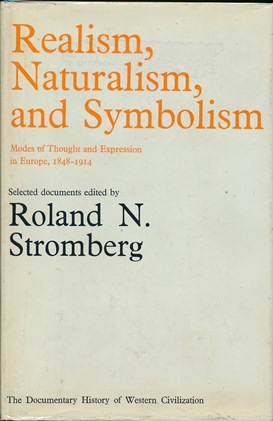 Realism, Naturalism and Symbolism. Modes of Thought and Expression in Europe, 1848 - 1914. Roland...