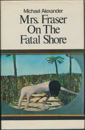 Mrs. Fraser On The Fatal Shore. Michael ALEXANDER