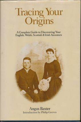 Tracing Your Origins: A Complete Guide to Discovering your English, Welsh, Scottish & Irish...