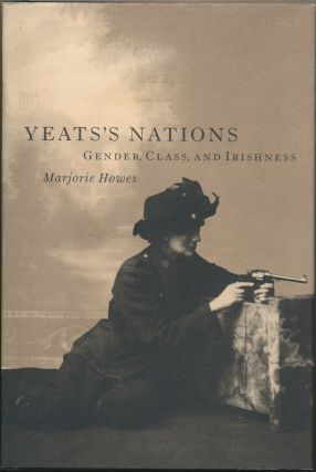 Yeats's Nations: Gender, Class and Irishness. Marjorie HOWES