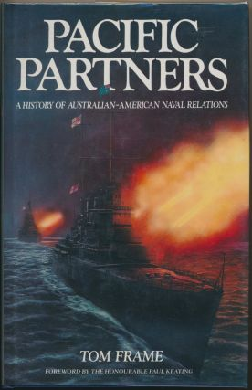Pacific Partners. A History of Australian-American Naval Relations. Tom FRAME