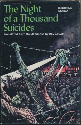 The Night of a Thousand Suicides. The Japanese Outbreak at Cowra. Teruhiko ASADA, Ray COWAN