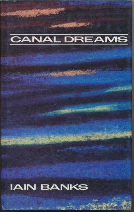 Canal Dreams. Iain BANKS
