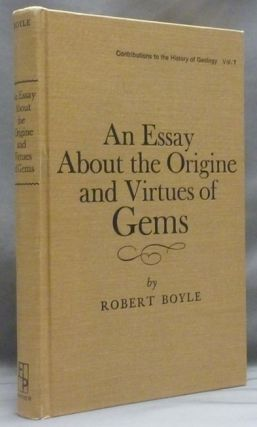 An Essay About the Origine and Virtues of Gems; ( Contributions to the History of Geology series...