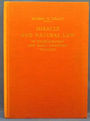 Miracle and Natural Law in Graeco-Roman and Early Christian Thought. Robert M. GRANT