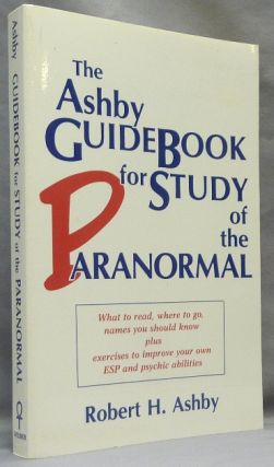 The Guidebook for the Study of the Paranormal. Robert H. ASHBY, Frank C. Tribbe