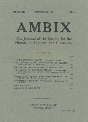 AMBIX. The Journal of the Society for the History of Alchemy and Chemistry. Vol. XXVIII, No....