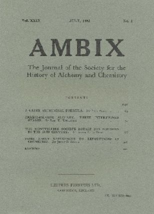AMBIX. The Journal of the Society for the History of Alchemy and Chemistry Vol. XXIX, No. 2....
