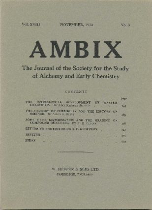 AMBIX. The Journal of the Society for the Study of Alchemy and Early Chemistry. Vol. XVIII,...