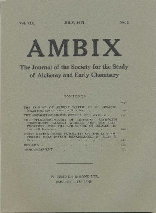 AMBIX. The Journal of the Society for the Study of Alchemy and Early Chemistry. Vol. XIX,...