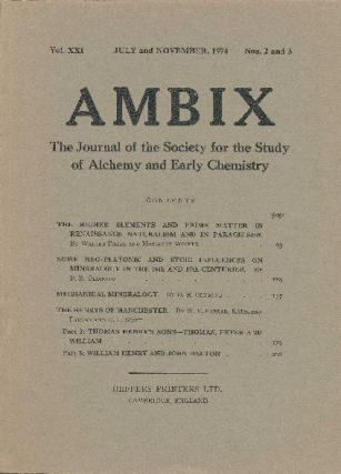 AMBIX. The Journal of the Society for the Study of Alchemy and Early Chemistry. Vol. XXI,...