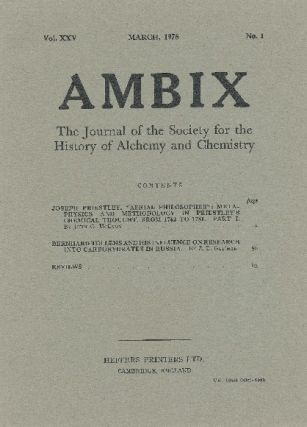 AMBIX. The Journal of the Society for the History of Alchemy and Chemistry. Vol. XXV, Number 1. ...