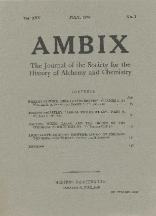 AMBIX. The Journal of the Society for the History of Alchemy and Chemistry. Vol. XXV, Number 2....