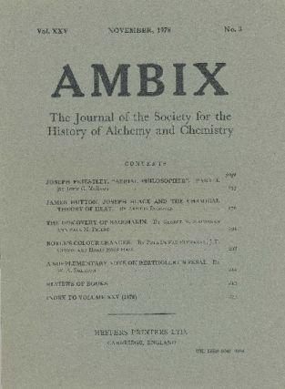 AMBIX. The Journal of the Society for the History of Alchemy and Chemistry. Vol. XXV, Number 3....
