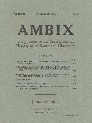 AMBIX. The Journal of the Society for the History of Alchemy and Chemistry. Vol. XXVII, Number...