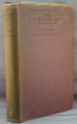 The Marquis de Sade, his Life and Works. C. R. DAWES, Inscribed
