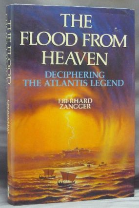 The Flood from Heaven. Deciphering the Atlantis Legend. Eberhard ZANGGER, Anthony Snodgrass