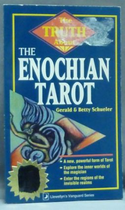 The Truth about Enochian Tarot; (Llewellyn's Vanguard Series). Gerald SCHUELER, Betty