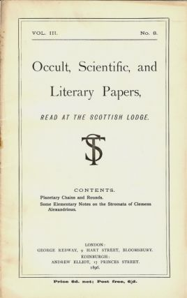 Occult, Scientific, and Literary Papers, Read at the Scottish Lodge. Vol. III. No. 8. Contains...