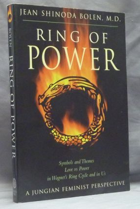 Ring of Power; Symbols and Themes, Love vs Power in Wagner's Ring Cycle and in Us. A Jungian...