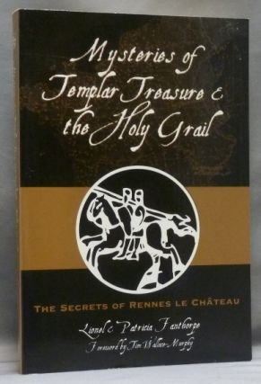 Mysteries of Templar Treasure and the Holy Grail. The Secrets of Rennes-le-Chateau; The Secrets...