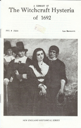 A Summary of The Witchcraft Hysteria of 1692; PPI #3501. New England Historical Series. Leo BONFANTI