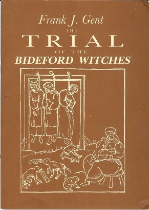 The Trial of the Bideford Witches. Frank J. GENT
